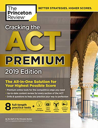 Cracking the ACT Premium Edition with 8 Practice Tests, 2019: 8 Practice Tests + Content Review + Strategies (College Test Preparation) Premium Edition