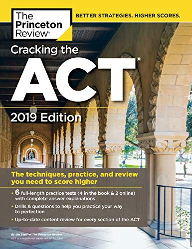 Cracking the ACT with 6 Practice Tests, 2019 Edition: 6 Practice Tests + Content Review + Strategies (College Test Preparation) 2019 Edition