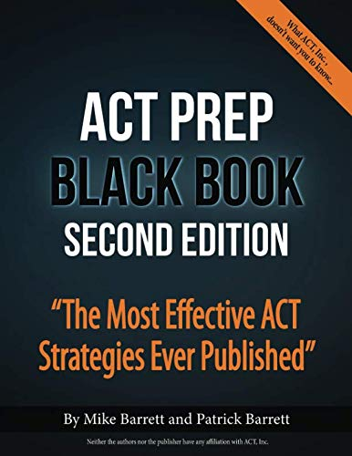 "ACT Prep Black Book: ""The Most Effective ACT Strategies Ever Published"""